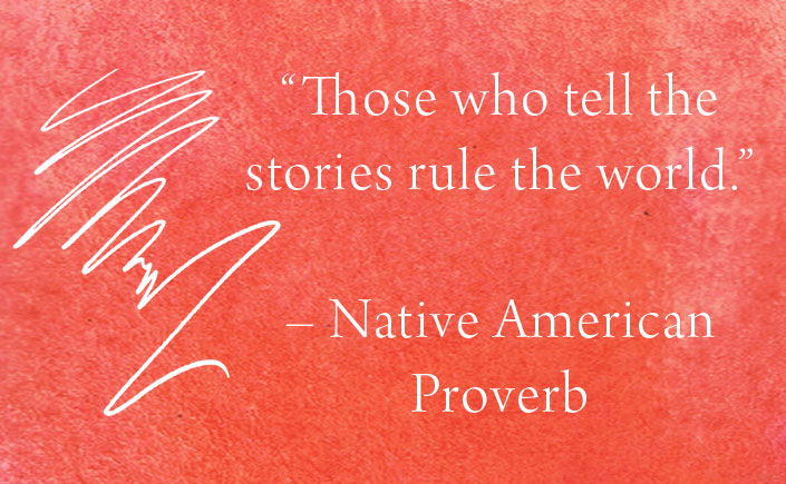 Those_who_tell_the_stories_rule_the_world_Native_American_Proverb